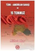 Türk-Amerikan Savaşı ve 15 Temmuz