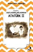 Dostlarının Anılarından Atatürk 2