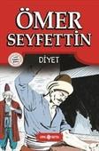 Ömer Seyfettin Hikayeleri 1-Diyet