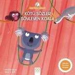 Kötü Sözler Söyleyen Koala-Anne Tavuk Anlatıyor