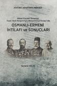 Osmanlı-Ermeni İhtilafı ve Sonuçları
