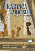 Karınca Kardeşler-Musa As Müzesinde