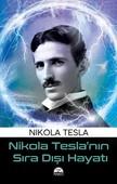 Nikola Tesla'nın Sıra Dışı Hayatı