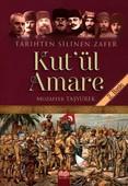 Kut'ül Amare-Tarihten Silinen Zafer