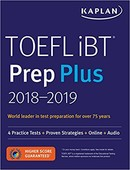 TOEFL iBT Prep Plus 2018-2019: 4 Practice Tests + Proven Strategies + Online + Audio (Kaplan Test Pr