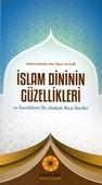 İslam Dininin Güzellikleri