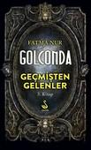 Golconda 3.Kitap-Geçmişten Gelenler