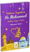 Rehberim, Peygamberim, Hz. Muhammed Sallallahu Aleyhi ve Sellem