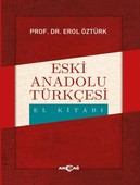 Eski Anadolu Türkçesi El Kitabı