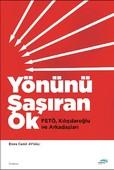 Yönünü Şaşıran Ok-Fetö,Kılıçdaroğlu ve Arkadaşları