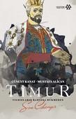 Timur-Yıldızların Tahtına Hükmeden Son Cihangir
