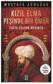 Kızıl Elma Peşinde Bir Ömür-Fatih Sultan Mehmed