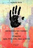 Ortadoğu'da Vahşet ve Türkiye-IŞİD PYD YPG ve FETÖ
