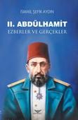 2.Abdülhamid-Ezberler ve Gerçekler