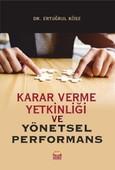 Karar Verme Yetkinliği ve Yönetsel Performans