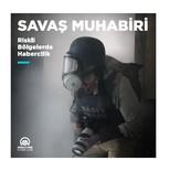 Savaş Muhabiri-Riskli Bölgelerde Habercilik