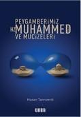 Peygamberimiz Hz.Muhammed ve Mucizeleri