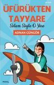 Üfürükten Tayyare-Selam Söyle O Yare