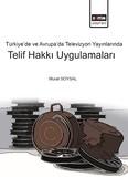 Türkiye ve Avrupa'da Televizyon Yayınlarında Telif Hakkı Uygulamaları