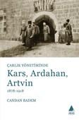 Çarlık Yönetiminde Kars Ardahan Artvin 1878-1918
