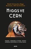 Higgs ve Cern - Büyük Patlamadan Higgs Bozonuna, LHC'nin Serüveni