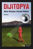 Dijitopya-Dijital Dönüşüm Yolculuk Rehberi