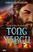 İmzalı-Göktürk Efsanesi Tong Yabgu