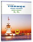 Yabancılar İçin Türkçe Ders Kitabı Orta Düzey B1-B2