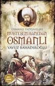 Muhteşem Hanedan Osmanlı-Osmanlı Padişahları