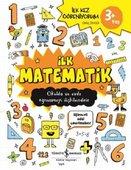 İlk Matematik-İlk Kez Öğreniyorum 3+ Yaş