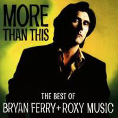 More Than This The Best Of Bryan Ferry
