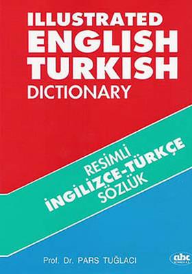 Resimli İngilizce-Türkçe Sözlük ( Illustrated English Turkish Dictionary)
