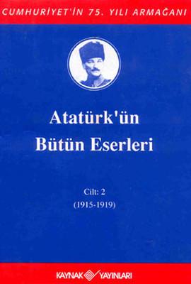 Atatürk'ün Bütün Eserleri-Cilt 2 / (1915-1919)