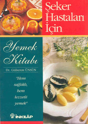 Diabet - Şeker Hastaları İçin Yemek Kitabı