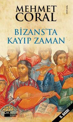 Bizans'ta Kayıp Zaman - Başka Bir İstanbul'un Öyküleri
