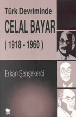 Türk Devriminde Celal Bayar