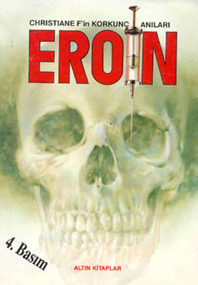 Eroin-Christiane F.'in Korkunç Anıları