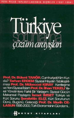 Türkiye Sorunlarına Çözüm Arayışları