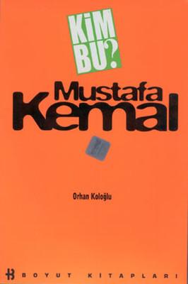 Kim Bu? Mustafa Kemal