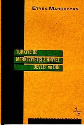Türkiyede Merkeziyetçi Zihniyet, Devlet ve Din