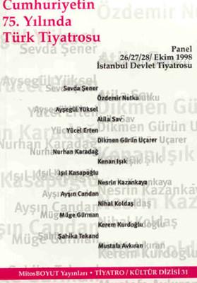 Cumhuriyetin 75.yılında Türk Tiyatrosu