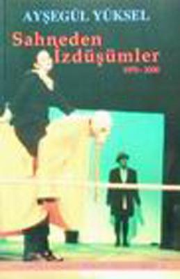 Sahneden İzdüşümler 1975-2000