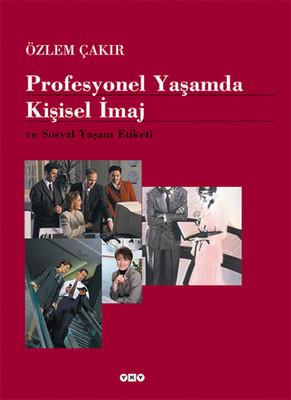 Profesyonel Yaşamda Kişisel İmaj ve Sosyal Yaşam Etiketi