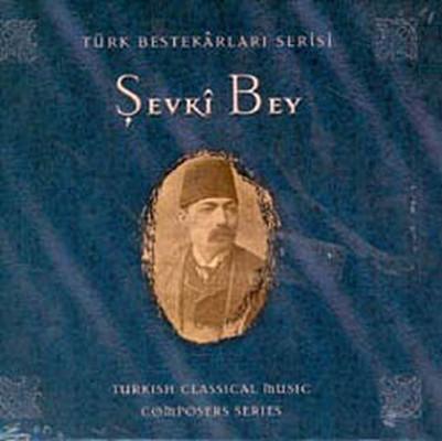 Türk Bestekarlar Serisi/Sevki Bey