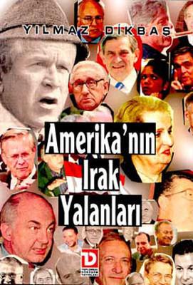 Amerika'nın Irak Yalanları - Yanlış Hesap Bağdat'tan Döner