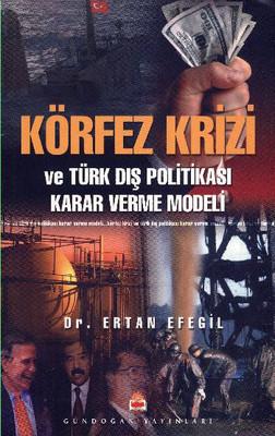 Körfez Krizi Ve Türk Dış Politikası Karar Verme Modeli