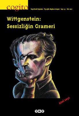 Cogito Sayı 33 - Wittgenstein: Sessizliğin Grameri