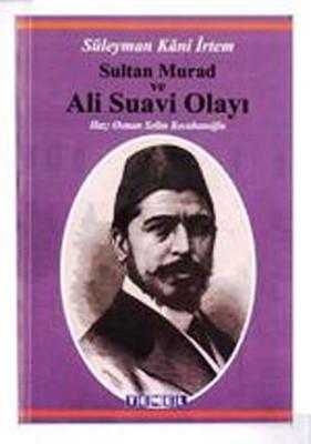 Süleyman Kani İrtem-Ali Suavi Olayı