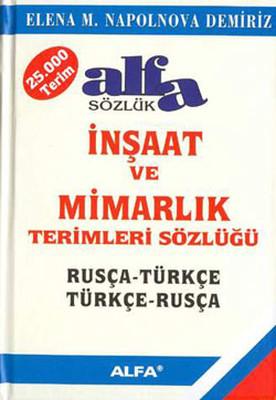 İnşaat ve Mimarlık Terimleri Sözlüğü Rusça-Türkçe/Türkçe-Rusça