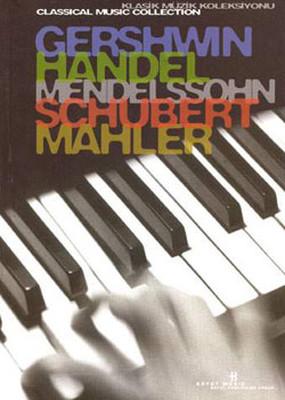 Klasik Müzik Kitaplığı 2.Kitap-GERSHWIN-HANDEL-MENDELSSOHN-SCHUBERT-MAHLER
